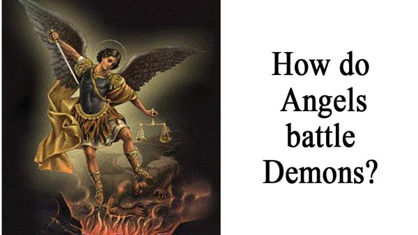 How do Angels battle Demons?