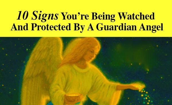 10 Signs You're Being Watched And Protected By A Guardian Angel