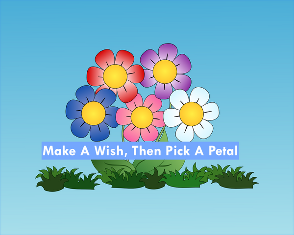 Make A Wish, Then Pick A Petal!