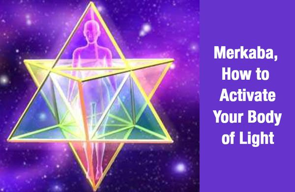 Merkaba. How to Activate Your Body of Light