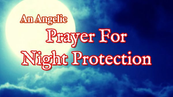 An Angelic Prayer For Night Protection