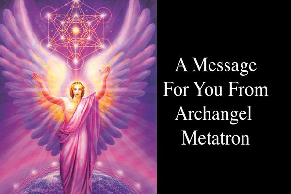A Message For You From Archangel Metatron