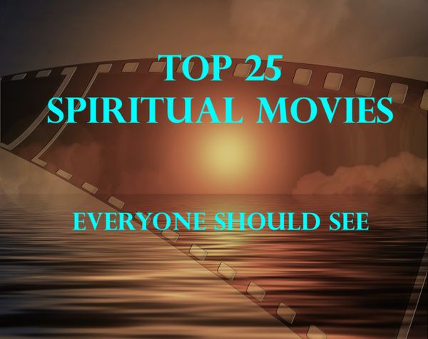 Top 25 Spiritual Movies Everyone Should See