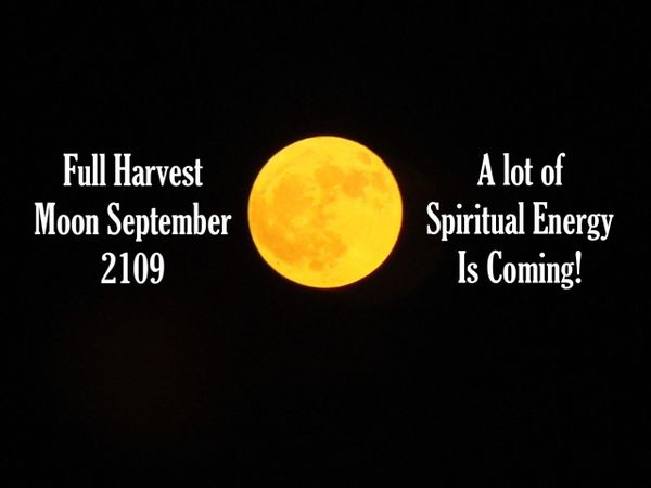 Full Harvest Moon September 2019: Spiritual Energy is Coming!