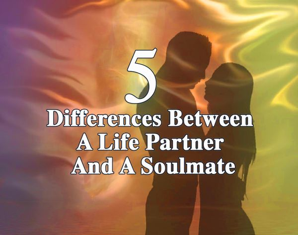 5 Differences Between A Life Partner And A Soulmate