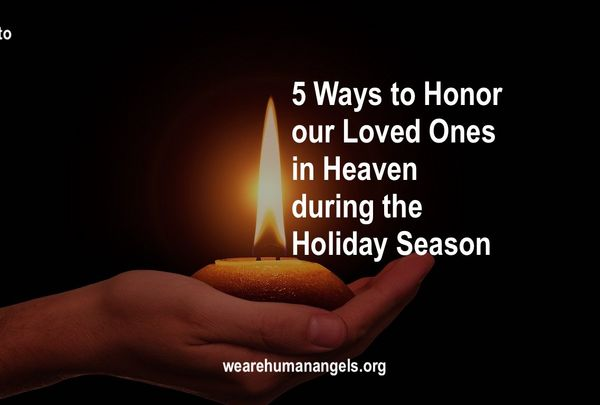 5 Ways to Honor our Loved Ones in Heaven during the Holiday Season