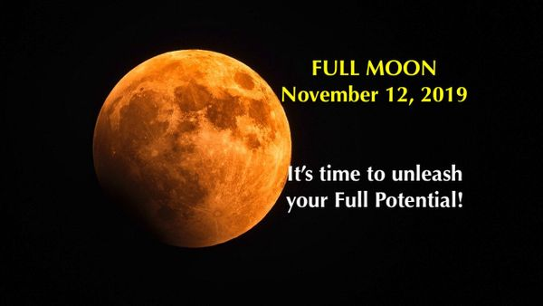 Full Moon November 12, 2019 in Taurus: Unleash Your Full Potential!