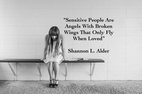 Sensitive People Are Angels With Broken Wings That Only Fly When Loved