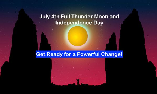July 2020: It's Full Thunder Moon! Get Ready for a Powerful Change
